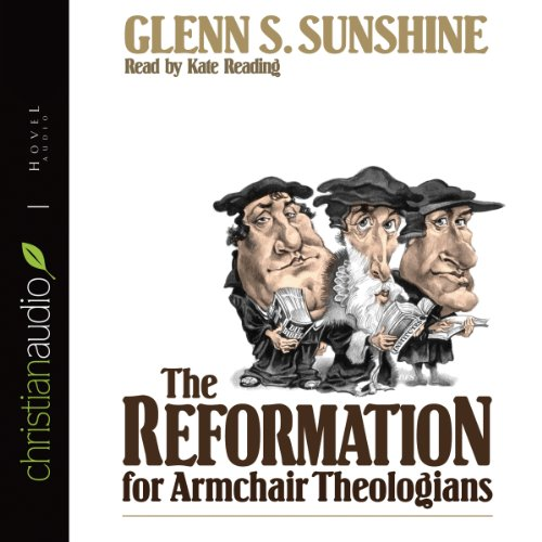 The Reformation for Armchair Theologians audiobook cover art