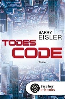 Todescode: Thriller (German Edition) by [Barry Eisler, Ulrike Wasel, Klaus Timmermann]