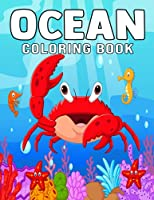 Ocean Coloring Book: Ocean Coloring Book For Kids, The Magical Underwater Colouring Book For Boys And Girls Filled With Cute Ocean Animals And Fantastic Sea Creatures,(Kidd's Coloring Books)