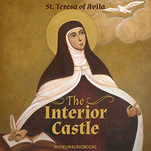 The Interior Castle Audiobook By St. Teresa of Avila cover art