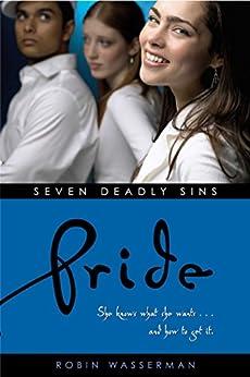 Pride (Seven Deadly Sins Book 3) by [Robin Wasserman]