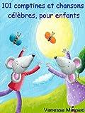 101 comptines et chansons célèbres pour enfants (une souris verte, frères Jacques, Alouette, ...)