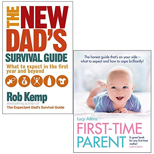 The New Dad's Survival Guide By Rob Kemp & First-Time Parent By Lucy Atkins 2 Books Collection Set