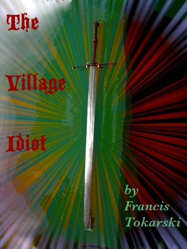The Village Idiot: from Zero to Hero (The Saga of Sigurd the Swordsman Book 1) (English Edition)