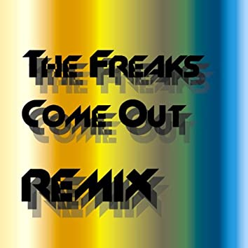 The Freaks Come Out Remix