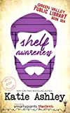 Shelf Awareness (Green Valley Library Book 4)