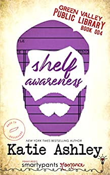 Shelf Awareness: A Friends to Lovers Romantic Comedy (Green Valley Library Book 4) by [Smartypants Romance, Katie Ashley]