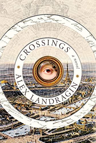 Crossings: A Novel by [Alex Landragin]