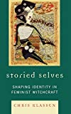 Storied Selves: Shaping Identity in Feminist Witchcraft