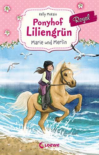 Ponyhof Liliengrün Royal 1 - Marie und Merlin: Pferdebuch für Mädchen ab 7 Jahre