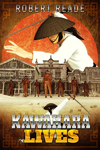 Kawahara Lives (The Six Samurai of the West Book 5) (English Edition)