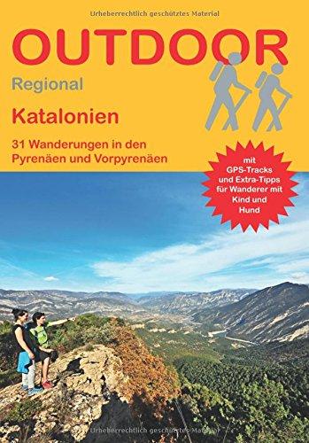Katalonien Pyrenäen und Vorpyrenäen (31 Wanderungen) (Outdoor Regional): 31 Wanderungen in den Pyrenäen und Vorpyrenäen