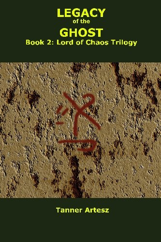 Legacy of the Ghost: Book 2: Lord of Chaos Trilogy