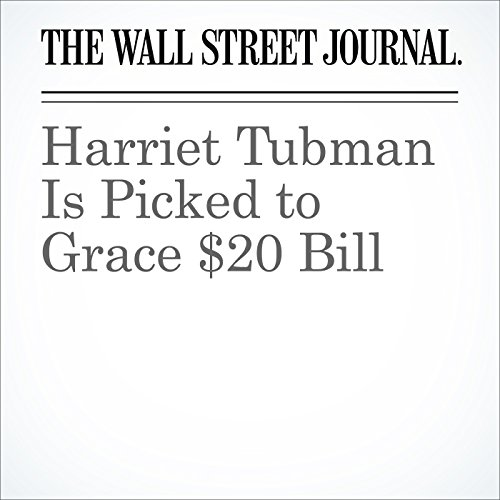 Harriet Tubman Is Picked to Grace $20 Bill cover art