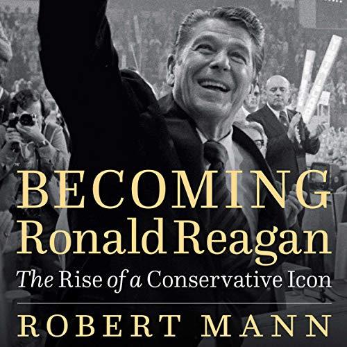 Becoming Ronald Reagan audiobook cover art