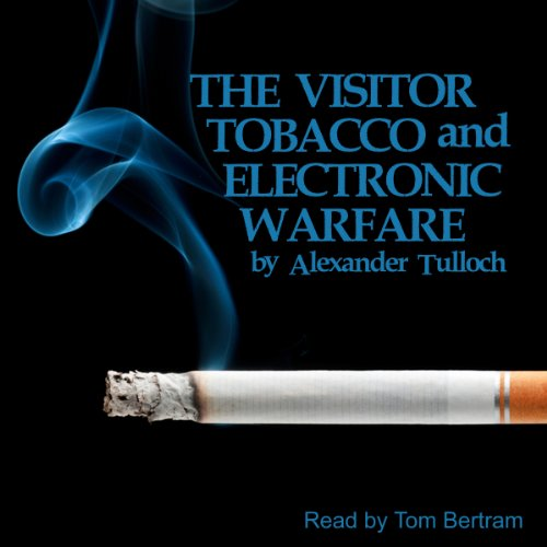 The Visitor, Tobacco and Electronic Warfare audiobook cover art
