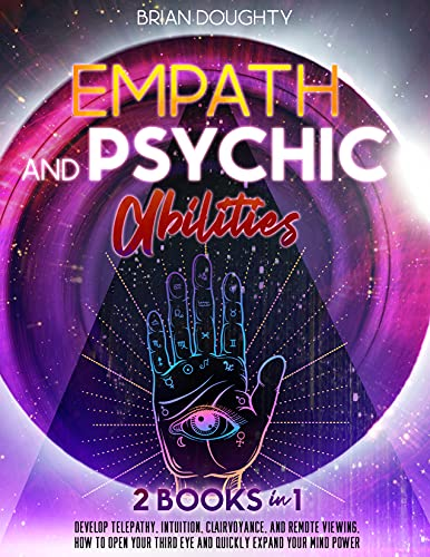 Empath and Psychic Abilities: 2 Books in 1:...
