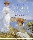 Frauen am Meer - Tania Schlie