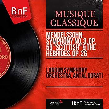 "Mendelssohn: Symphony No. 3, Op. 56 ""Scottish"" & The Hebrides, Op. 26 (Mono Version)"