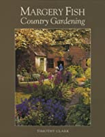 Margery Fish: Country Gardening