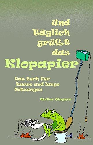 Und täglich grüßt das Klopapier: Cartoon no.3 (Cartoon´s) (German Edition)