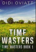 Time Wasters #1: Premium Hardcover Edition