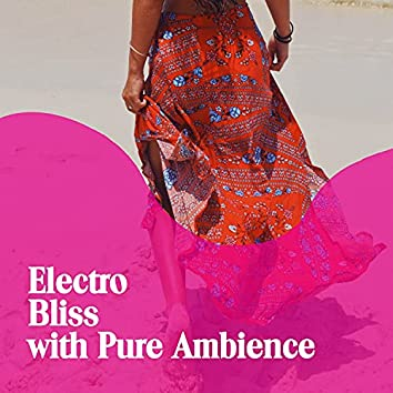 Electro Bliss with Pure Ambience