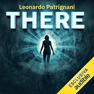 There                   Di:                                                                                                                                 Leonardo Patrignani                               Letto da:                                                                                                                                 Martina Tamburello                      Durata:  11 ore e 2 min     45 recensioni     Totali 4,1