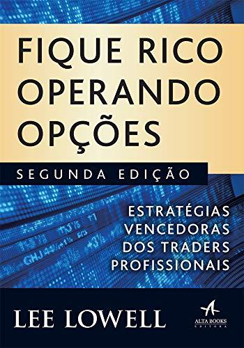 Fique rico operando opções: estratégias vencedoras dos Traders profissionais