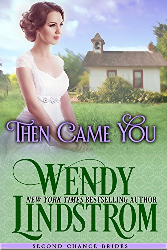 Then Came You: A Sweet and Clean Historical Romance (Second Chance Brides Book 3) (English Edition)