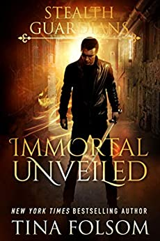 Immortal Unveiled (Stealth Guardians Book 5) by [Tina Folsom]