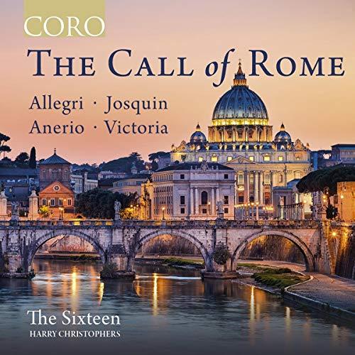 Allegri/Josquin/Anerio/Victoria: The Call Of Rome