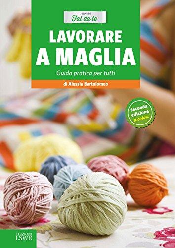 Lavorare a maglia: Guida pratica per tutti