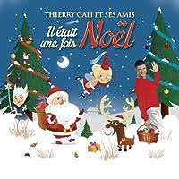 Thierry Gali et Ses Amis - Il Etait une Fois Noel (2 CD)
