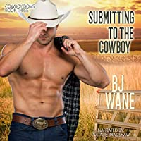 Submitting to the Cowboy (Cowboy Doms)