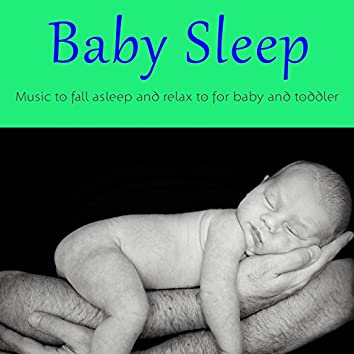 Baby Sleep (Music to fall asleep and relax to for baby and toddler)