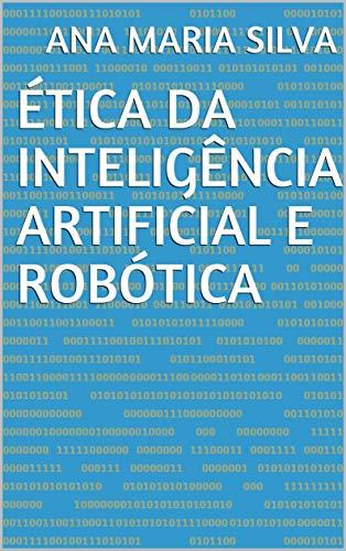 Ética da Inteligência Artificial e Robótica (Portuguese Edition)