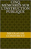 Cinq mémoires sur l'instruction publique - Format Kindle - 2,82 €