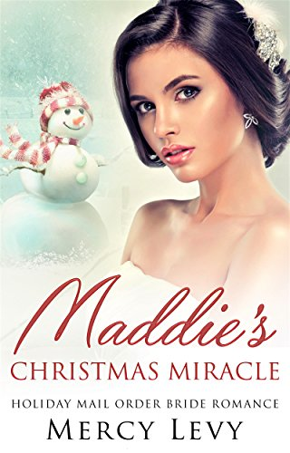 Maddie's Christmas Miracle: Holiday Mail Order Bride Romance (English Edition)