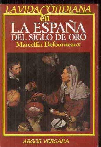 La vida cotidiana en la España del siglo de oro (Colección En l¸nea)