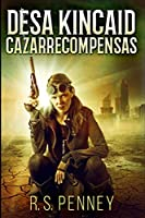 Desa Kincaid - Cazarrecompensas