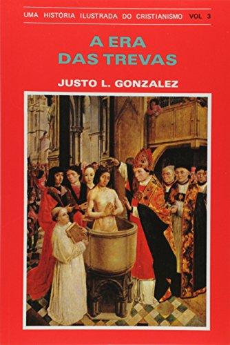 Uma História Ilustrada do Cristianismo. A Era das Trevas- Volume III