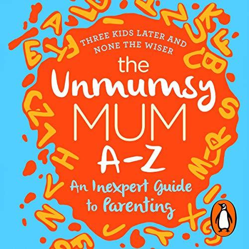 The Unmumsy Mum A-Z - An Inexpert Guide to Parenting cover art