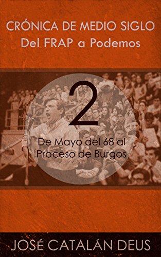 De Mayo del 68 al Proceso de Burgos (Del FRAP a Podemos. Crnica de medio siglo n 2)