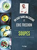 Soupes - Eric Fréchon (ERIC FRECHON) - Format Kindle - 8,99 €