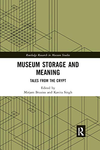 Compare Textbook Prices for Museum Storage and Meaning: Tales from the Crypt Routledge Research in Museum Studies 1 Edition ISBN 9780367884086 by Brusius, Mirjam,Singh, Kavita