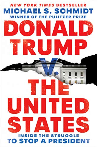 Compare Textbook Prices for Donald Trump v. The United States: Inside the Struggle to Stop a President  ISBN 9781984854667 by Schmidt, Michael S.