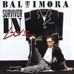Survivor In Love ... Baltimora