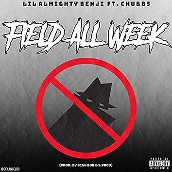 FieldAllWeek (feat. Chubbs)
