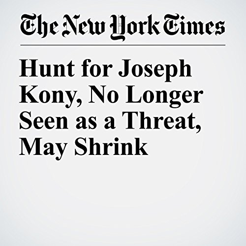 Hunt for Joseph Kony, No Longer Seen as a Threat, May Shrink copertina